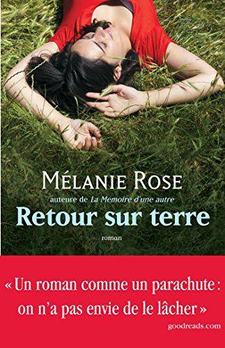 RETOUR SUR TERRE de Melanie Rose https://www.amazon.fr/dp/2809817626/ref=cm_sw_r_pi_dp_AYHNxbD89JPT3