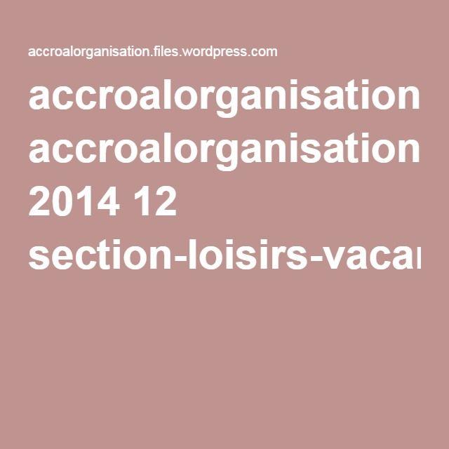 accroalorganisation.files.wordpress.com 2014 12 section-loisirs-vacances.pdf