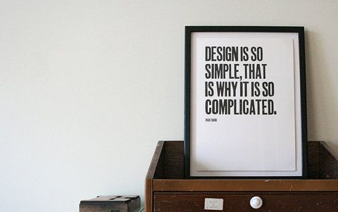 So true.Design Inspiration, White Spaces, Simple, Graphics Design, Paul Rand, True Life, Favorite Quotes, Typography, Inspiration Quotes