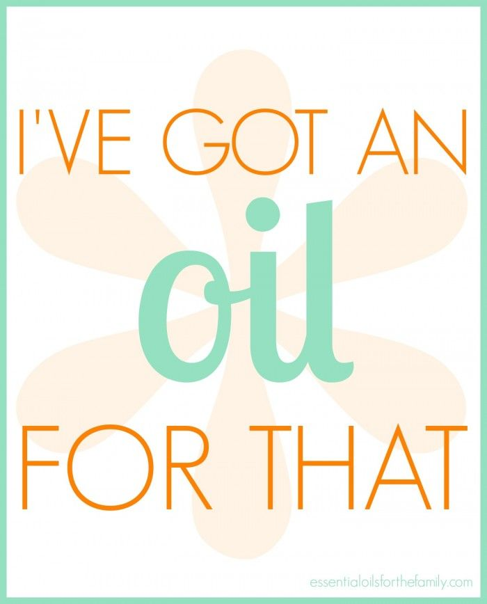 I've Got An Oil For That! {FREE PRINTABLE} - Essential Oils for the Family