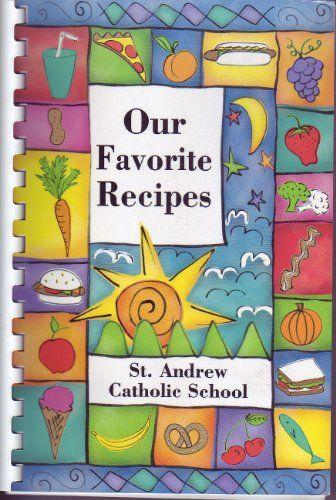ST. ANDREW CATHOLIC SCHOOL CAPE CORAL FLORIDA COOKBOOK