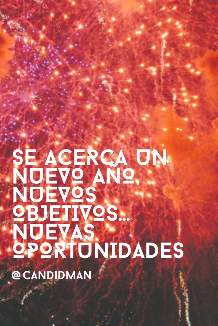 """""""Se acerca un nuevo año, nuevos #Objetivos... Nuevas #Oportunidades"""" @candidman #Frases #AñoNuevo"""