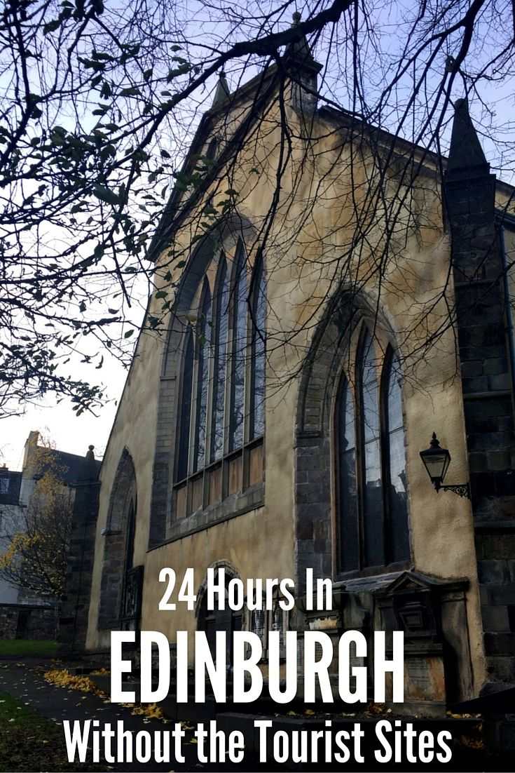 24 Hours in Edinburgh, Scotland - Without any of the tourist sites. A guide to simply 'living' in a foreign city for the day rather than trying to fit in all the touristy bits when you don't have enough time.
