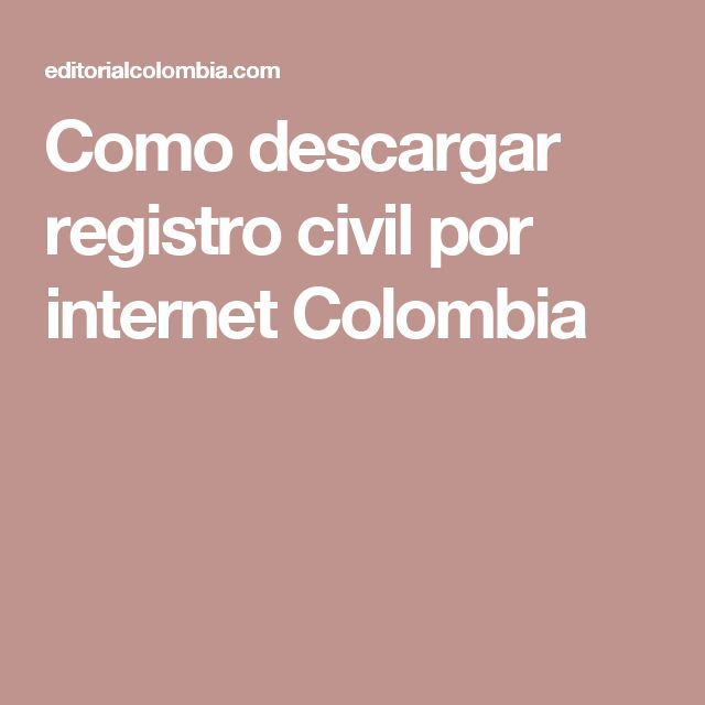 Como descargar registro civil por internet Colombia