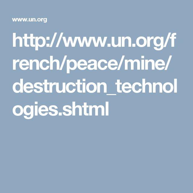 http://www.un.org/french/peace/mine/destruction_technologies.shtml