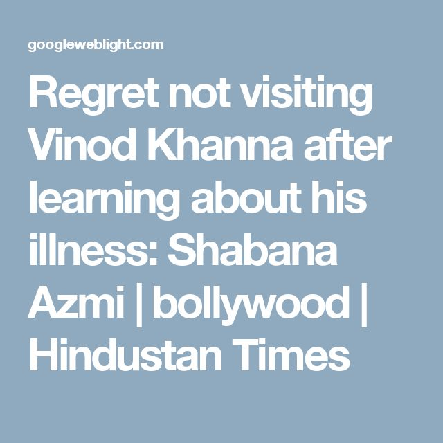 Regret not visiting Vinod Khanna after learning about his illness: Shabana Azmi | bollywood | Hindustan Times