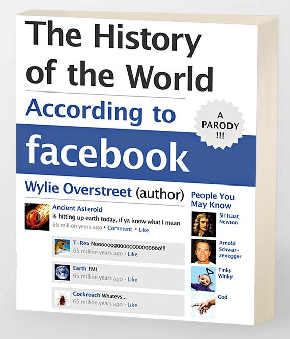 The History of the World According to FacebookWorth Reading, History,  Internet Site,  Website, Book Worth, Web Site, Wylie Overstreet, Facebook, The World
