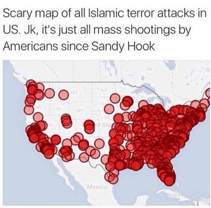 A meme shows a map of dots representing mass shootings since Sandy Hook, contrasting the deaths with those due to Islamic terrorism. ***True, check out the bottom map of fatal incidents on U.S. soil attributed to terrorist attacks. Fear mongering is a well oiled machine with a lot of hype!