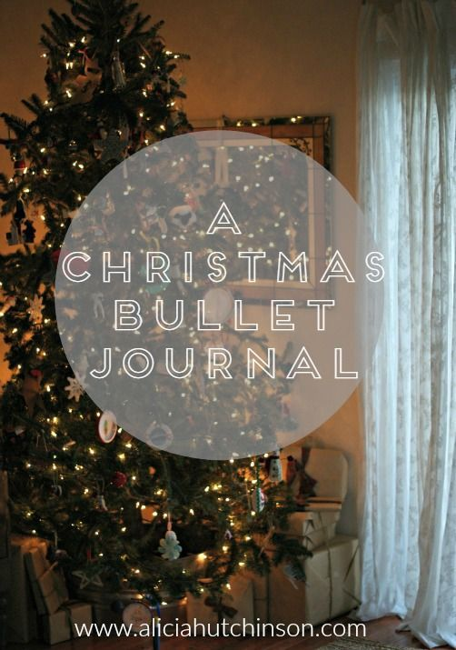 How to create a Christmas bullet journal for an organized holiday.