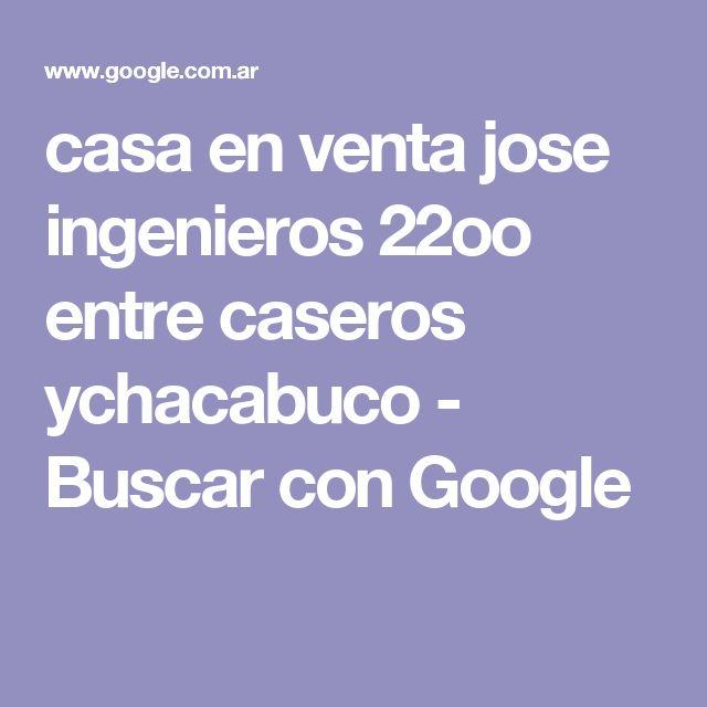 casa en venta jose ingenieros 22oo entre caseros ychacabuco - Buscar con Google