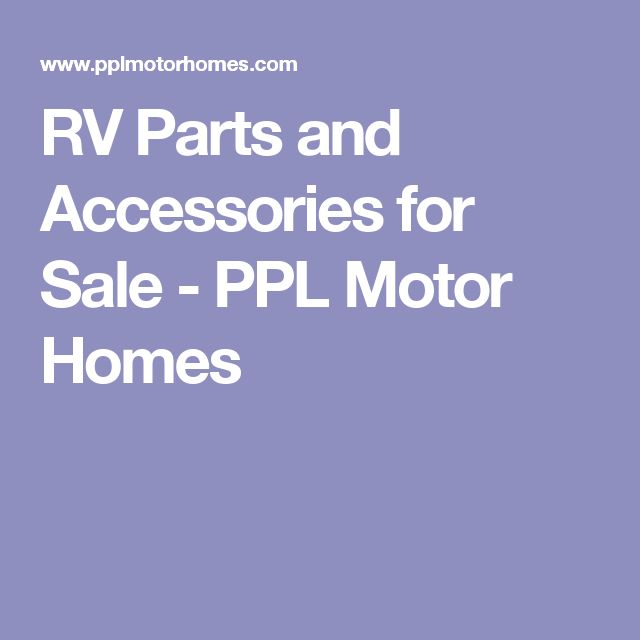 RV Parts and Accessories for Sale - PPL Motor Homes