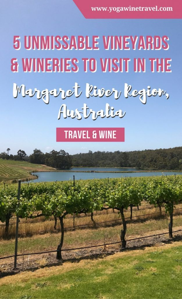 Yogawinetravel.com: 5 Unmissable Vineyards & Wineries to Visit in the Margaret River Region, Australia