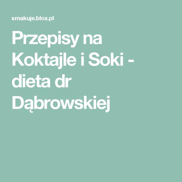 Przepisy na Koktajle i Soki - dieta dr Dąbrowskiej