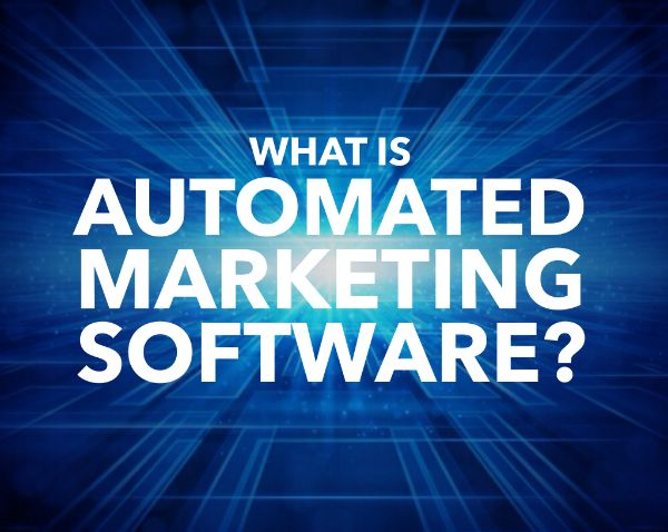 What is Automated Marketing Software