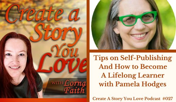 027 Tips on Self-Publishing and How to Become a Lifelong Learner with Pamela Hodges #CASYLpodcastinterviews #authorinterviews #selfpub