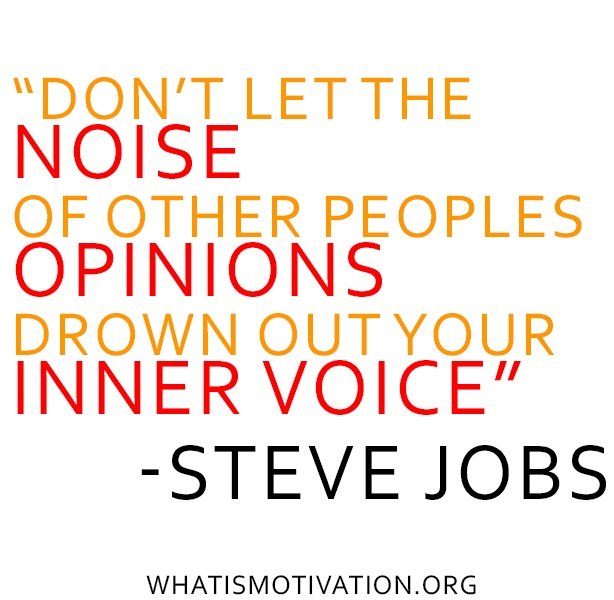 Don't let the noise of others drown you out. Be so loud you can't be ignored.