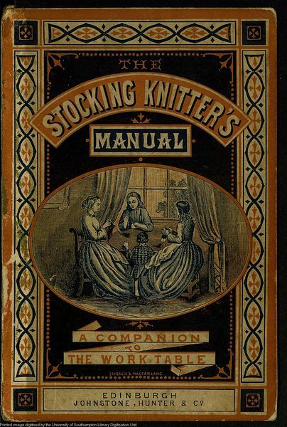 """Stocking Knitters"" - An antique book containing nineteenth century knitting patterns direct link: http://www.vads.ac.uk/images/WSA/PDF/00393973.pdf"