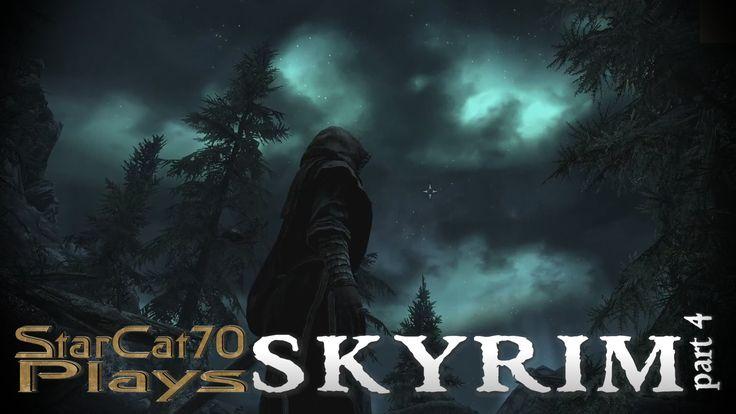StarCat70 Plays |  The Elder Scrolls V:  Skyrim | Part4