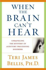 In this landmark book, Dr. Teri James Bellis, one of the world's leading authorities on auditory processing disorder (APD), explains the nature of this...