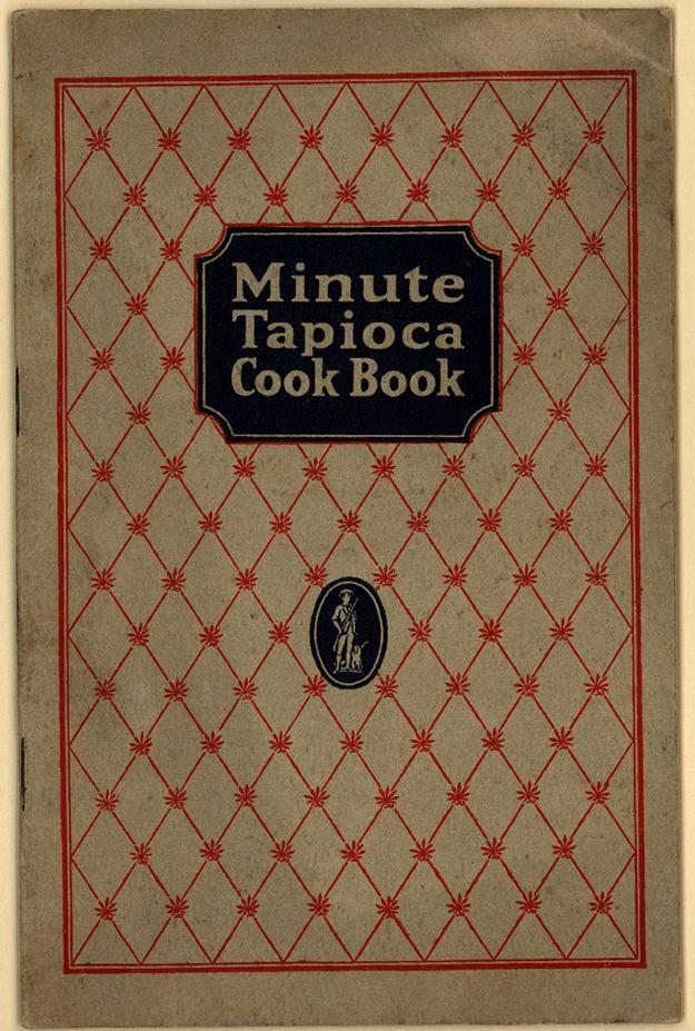 Minute Tapioca Cook Book (CK0052) - Emergence of Advertising in America - Duke Libraries