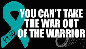 PTSD Awareness Ribbon   You Can't Take the War Out Of the Warrior
