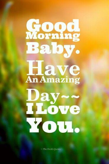 Goodmorning Baby..❤...L.Loe