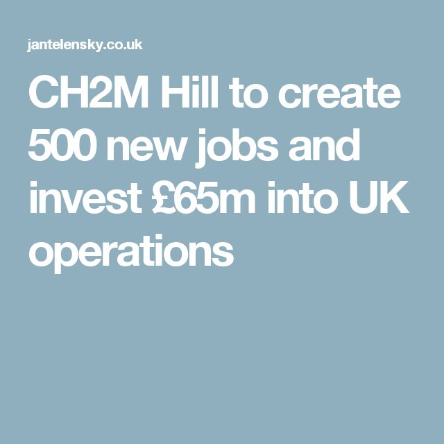CH2M Hill to create 500 new jobs and invest £65m into UK operations