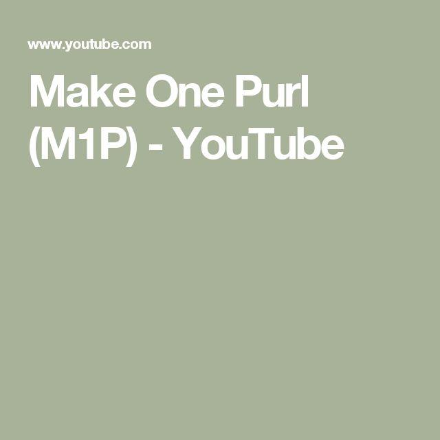 Make One Purl (M1P) - YouTube