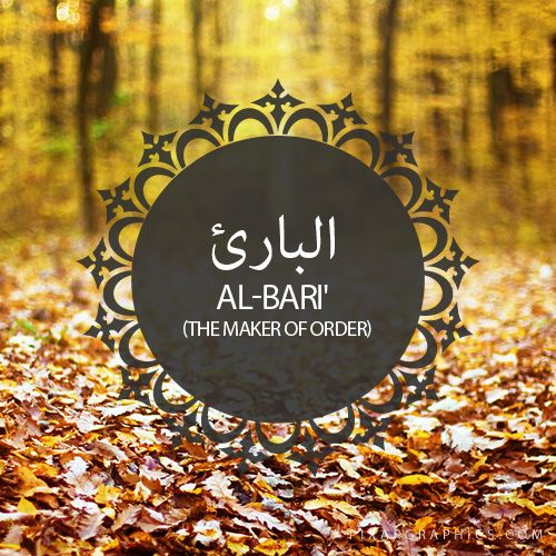 Al-Bari',The Maker of Order-Islam,Muslim,99 Names