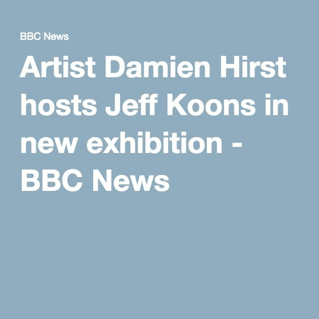 Artist Damien Hirst hosts Jeff Koons in new exhibition - BBC News