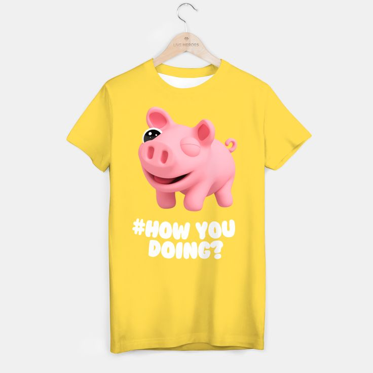 Rosa the Pig How you doing Yellow T-shirt, Live Heroes
