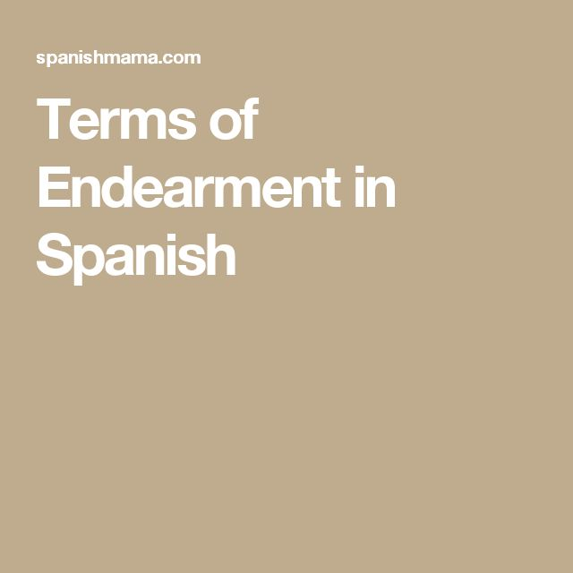 Terms of Endearment in Spanish