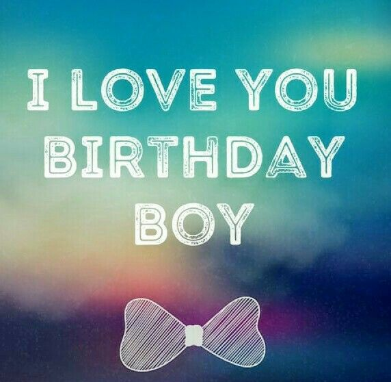 ♡☆ I LOVE YOU BIRTHDAY BOY! ☆♡