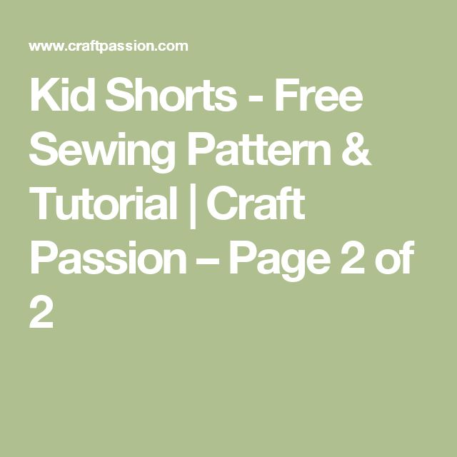 Kid Shorts - Free Sewing Pattern & Tutorial | Craft Passion – Page 2 of 2