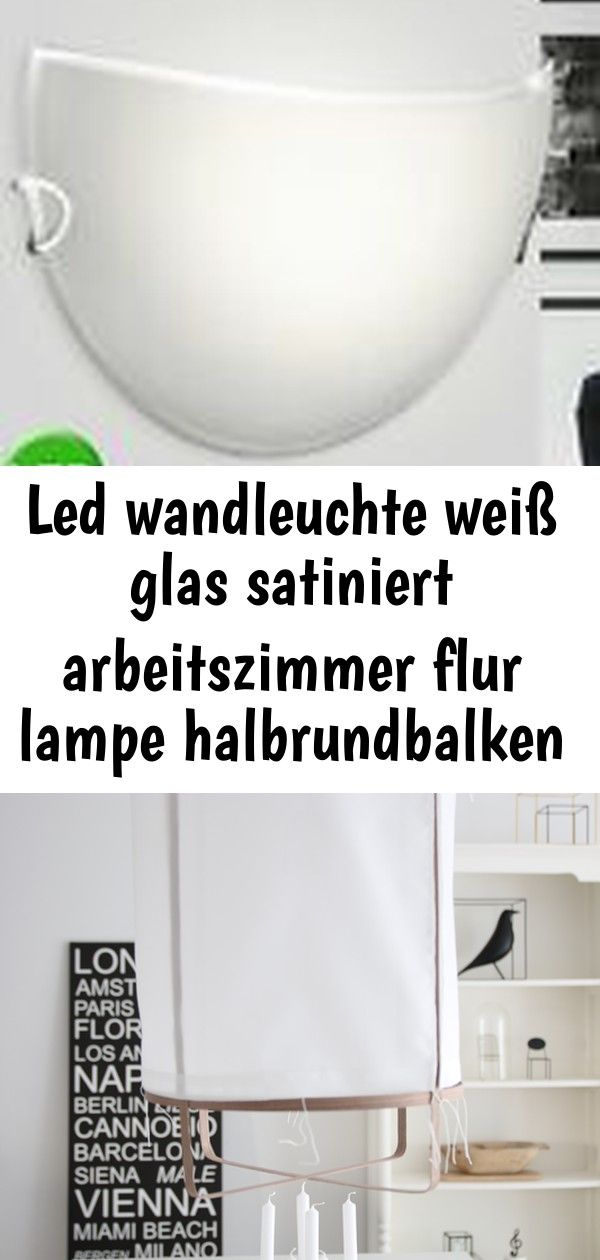 Led Wandleuchte Weiss Glas Satiniert Arbeitszimmer Flur Lampe Halbrundbalken Innenraum Beleuchtun 2 Led Decor Home Decor