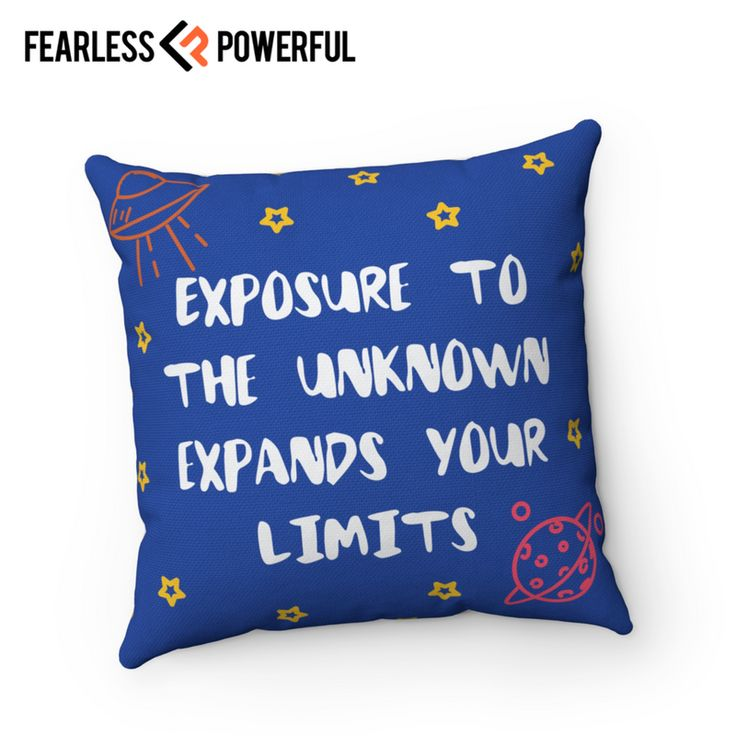 Exposure to the Unknown, Expands Your Limits - Pillow : This design was created to be a reminder of your full potential, to keep you on the grind, to kick you in the butt when you need it, and sometimes just get your day started right. It will be there when you need it most.