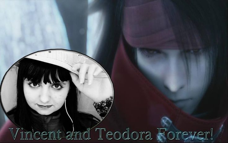 Vincent Valentine and Teodora.