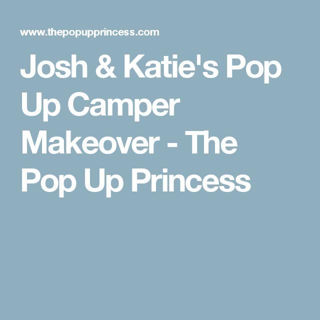 Josh & Katie's Pop Up Camper Makeover - The Pop Up Princess