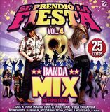 Se Prendió La Fiesta, Vol. 4: Banda Mix: Interpretadas [CD]