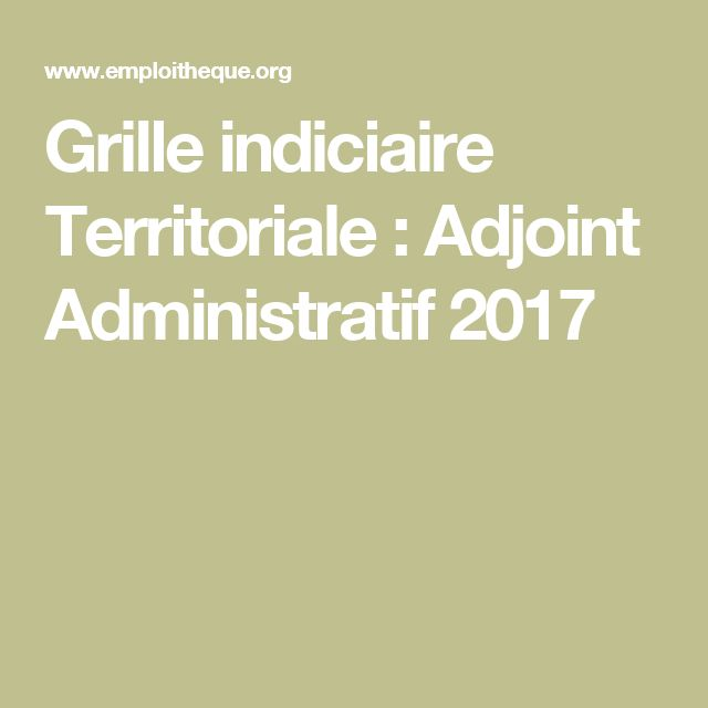 Grille indiciaire Territoriale : Adjoint Administratif 2017