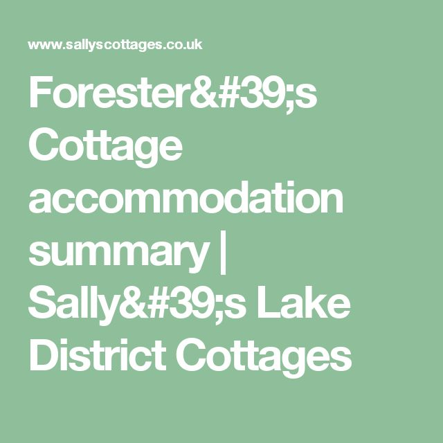 Forester's Cottage accommodation summary   Sally's Lake District Cottages