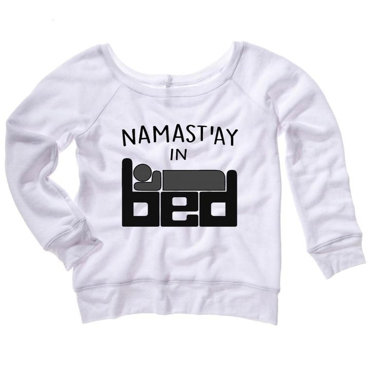 Namaste In Bed Womens Sweatshirt Lazy Yoga Humor Soft Comfy Top Triblend