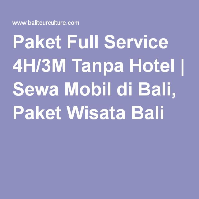 Paket Full Service 4H/3M Tanpa Hotel | Sewa Mobil di Bali, Paket Wisata Bali