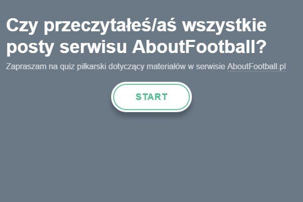 Czy uważnie czytaliście moje artykuły? • Czy jesteś fanem serwisu AboutFootball? • Quiz piłkarski dotyczący AF • Rozwiąż quiz online >> #polska #quiz #football #soccer #sports #pilkanozna #pol