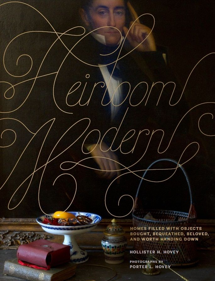 Heirloom Modern / Hollister Hovey, photos by Porter Hovey