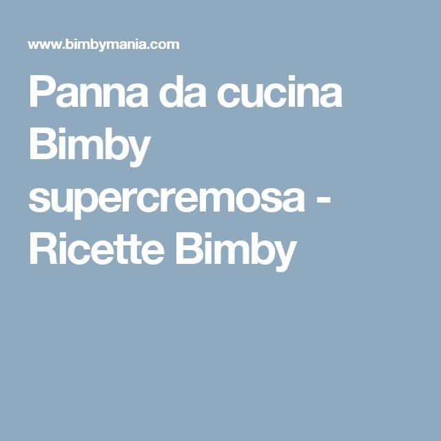 Panna da cucina Bimby supercremosa - Ricette Bimby