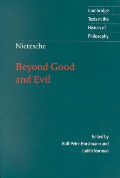 Beyond Good and Evil: Prelude to a Philosophy of the Future (Cambridge Texts in the History of Philosophy): Beyond Good and Evil