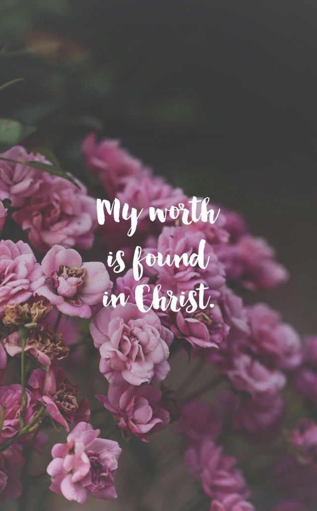 He knew me before I was in my Born.  He loves me so much that He died to save me. He is coming back, for me. I know my worth…