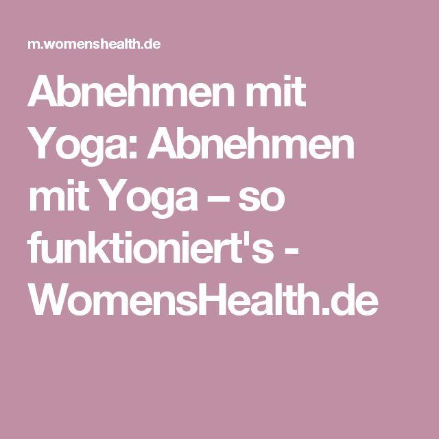 Abnehmen mit Yoga: Abnehmen mit Yoga – so funktioniert's - WomensHealth.de