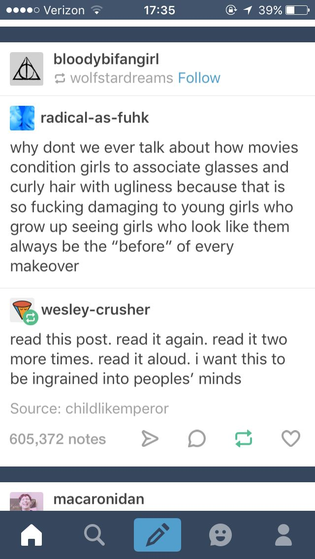 I used to wear glasses and I have curly hair, so yeah.. I've noticed this. If a 'pretty girl's' hair is every curly it's been curled – it's never natural. Ever.